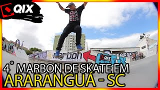 QIX no 4˚ Marbon de Skate em Araranguá - SC