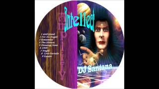 DJ Santana - Amplify Intellect - For An Angel