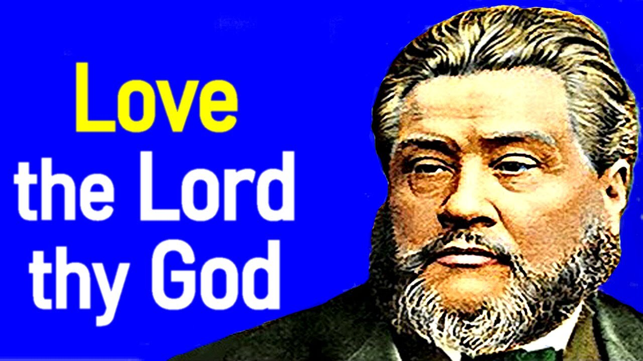 The First and Great Commandment - Charles Spurgeon Sermon