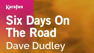 Karaoke Six Days On The Road - Dave Dudley *