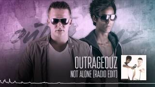 Outrageouz - Not Alone (Radio Edit)