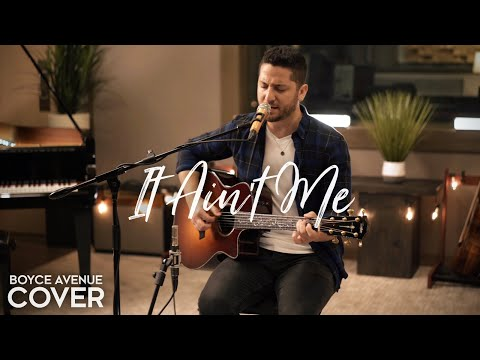 Thumbnail: It Ain't Me - Kygo & Selena Gomez (Boyce Avenue acoustic cover) on Spotify & iTunes