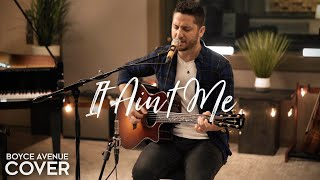 It Ain't Me - Kygo & Selena Gomez  (Boyce Avenue acoustic cover) on Spotify & iTunes