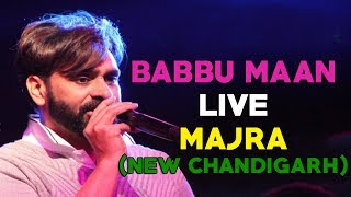 Babbu maan live - majra (new chandigarh) latest punjabi songs 2017