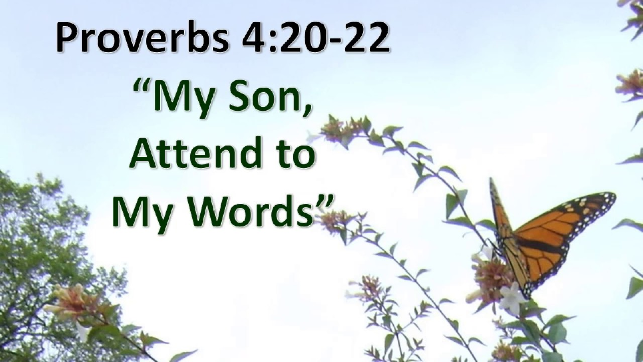 Proverbs 4:20-22, My son, attend to my words, KJV singalong w lyrics, key of D - YouTube