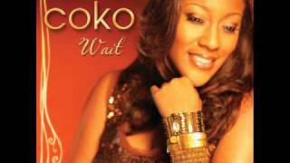 Coko (Feat. Youthful Praise) - Wait (NEW SINGLE FROM 2009 ALBUM) - AUDIO ONLY