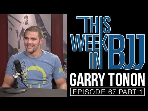 Garry Tonon - This Week in BJJ Episode 67 Part 1 of 2
