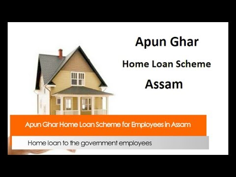 Apun Ghar Home Loan Scheme for Employees in Assam