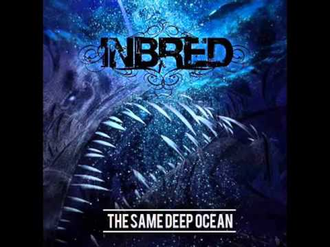 INBRED - The Same Deep Ocean (OFFICIAL FULL ALBUM)