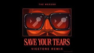 The Weeknd - Save Your Tears (Vicetone Remix)