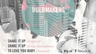 BulbMakers - Shake It Up (original mix)