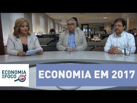 Economia em Foco: A economia em 2017