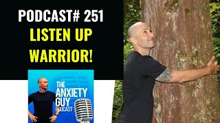 5 Words Of Wisdom You Need To Hear Today | Anxiety Guy Podcast #251