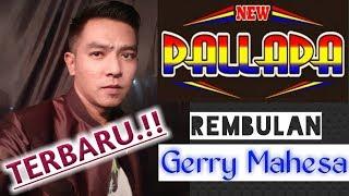 Download lagu REMBULAN Gerry Mahesa New Pallapa #Spectrum #Terbaru
