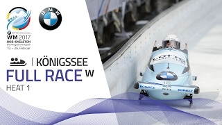 Full Race Women's Bobsleigh Heat 1 | KÖnigssee | BMW IBSF World Championships 2017