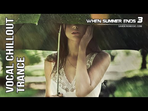 Vocal Chillout Trance Special | When Summer Ends 3
