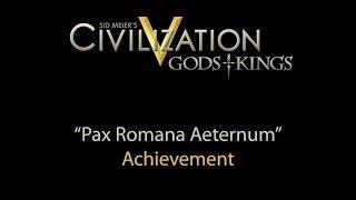 "Civilization V - ""Pax Romana Aeternum"" achievement"
