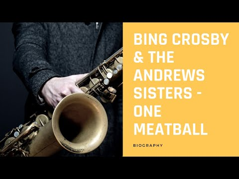 Bing Crosby & The Andrews Sisters - One Meatball