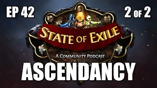 State of Exile 42 p2/2: ASCENDANCY EXPANSION! - 2.2, Ascendancy Classes Debate, Labyrinth & More!