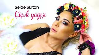 Seide Sultan Çiçək Yağışı \YepYeni 2018