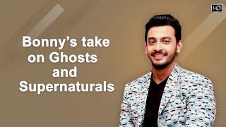 does-bonny-sengupta-believe-in-ghosts-bhootchakra-pvt-ltd