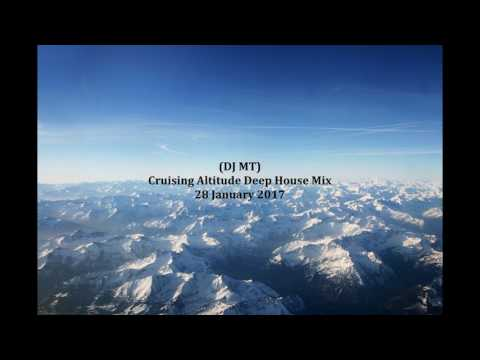 (DJ MT) - Cruising Altitude Deep House Mix - 28 January 2017