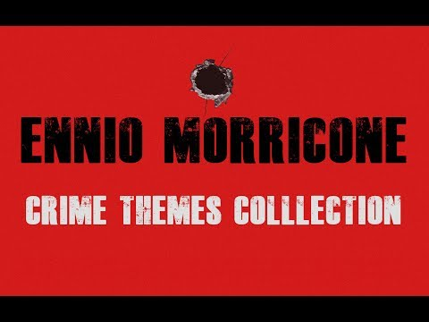 Ennio Morricone - Crime Themes Collection (High Quality Audio) - HD mp3