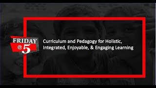 Friday@5: Curriculum & Pedagogy
