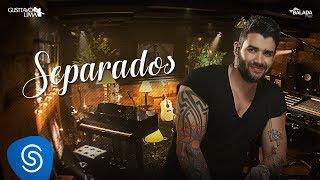 Gusttavo Lima - Separados - DVD Buteco do Gusttavo Lima 2 (Vídeo Oficial)