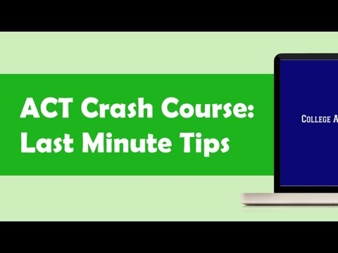 ACT Crash Course: Last Minute Tips