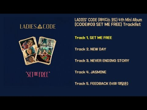 [전곡 듣기/Full Album] LADIES' CODE(레이디스 코드) 4th Mini Album [CODE#03 SET ME FREE]
