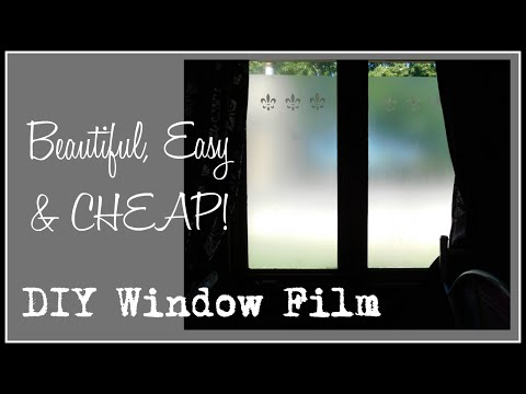 DIY Window Film - Beautiful, Easy & Cheap