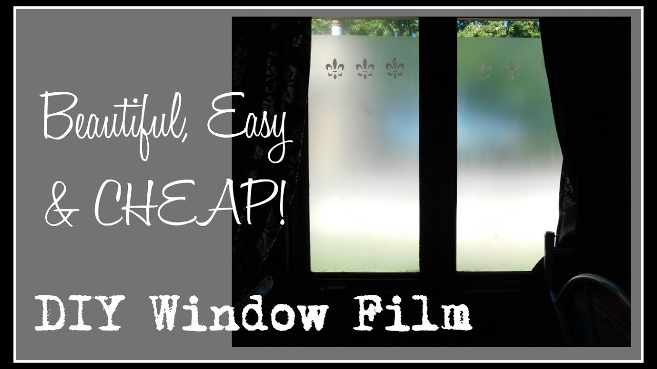 DIY Window Film - Beautiful, Easy & Cheap - YouTube