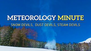 Meteorology Minute: That's not a tornado - 'snow devils' explained