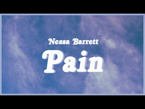 Nessa Barrett - Pain (Full song Lyrics) 😭💔