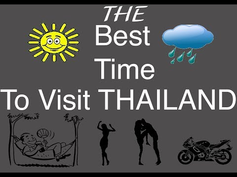 EX-PAT ASIAN ADVENTURES- BEST TIME of YEAR to VISIT THAILAND