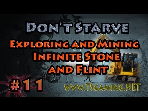 Don't Starve - Part 11 - Exploring and Mining Infinite Stone and Flint