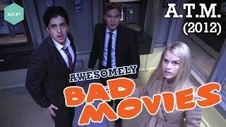 ATM (2012) - Awesomely Bad Movies