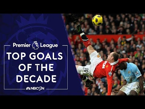 Top Premier League goals of the decade | NBC Sports