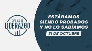 Estábamos siendo probados y no lo sabíamos. | Círculo de Liderazgo | Pastor Rony Madrid