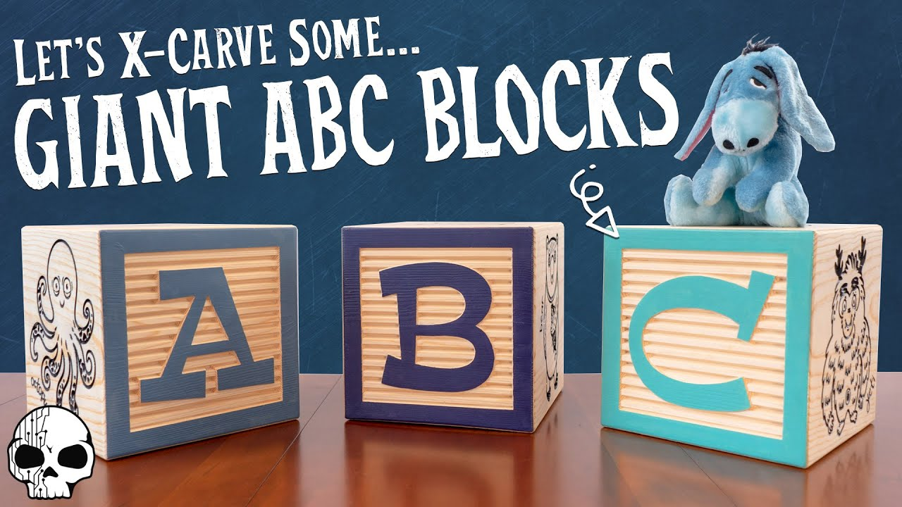 Making Giant Alphabet Blocks With The X Carve