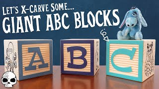 Making GIANT Alphabet Blocks with the X-Carve!