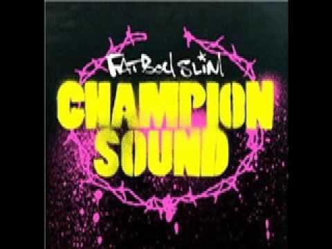 Fatboy Slim - Champion Sound (Fatboy Slim Remix) mp3