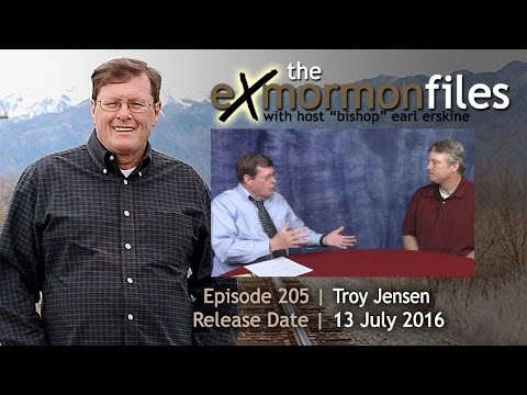 Ex-Mormon Files - 205 - Troy Jensen