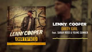 Lenny Cooper - Dirty Girl (feat. Sarah Ross and Young Gunner) [ Audio]