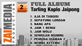 Full Album TARLING KOPLO JAIPONG VOL. 2 (COVER) By Zaimedia Production Group