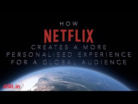 How Netflix Creates A More Personalized Experience for a Global Audience | Digit.in