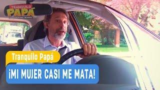 Tranquilo Papá - ¡Mi mujer casi me mata! - Domingo y Pamela / Capítulo 8