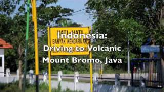 Indonesia: Driving to Volcanic Mount Bromo, Java