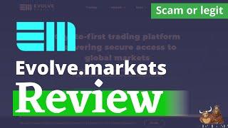 evolve markets review 2020 - Must watch before start